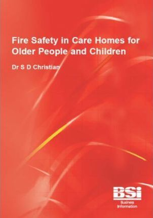 Fire Safety in Care Homes for Older People and Children