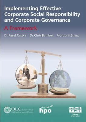 Implementing Effective Corporate Social Responsibility and Corporate Governance: A Framework