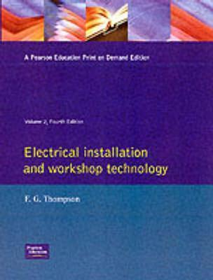 Electrical Installation and Workshop Technology : Francis Thompson ...