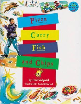 Pizza, Curry, Fish and Chips Independent Readers Fiction 3