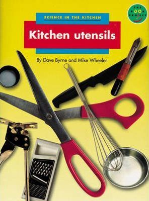 Science in the Kitchen: Kitchen Utensils
