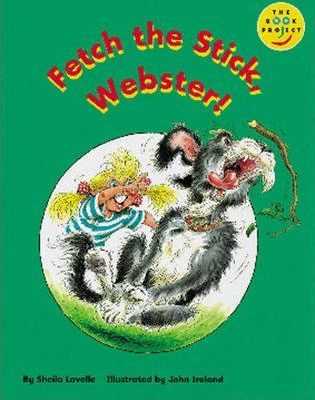Longman Book Project: Fiction: Band 1: Webster Books Cluster: Fetch the Stick, Webster!: Pack of 6