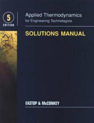 applied thermodynamics for engineering technologists student rh bookdepository com applied thermodynamics solution manual pdf applied thermodynamics for engineering technologists student solutions manual free download