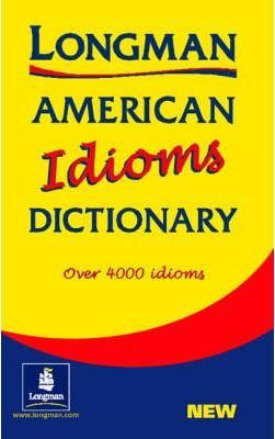 Longman Dictionary of American English Idioms