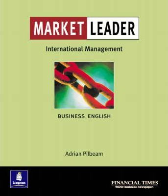 Market Leader:Business English with The Financial Times In International Management