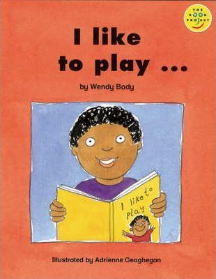 Longman Book Project: Beginner Level 2: Special Friends Cluster: I Like to Play: Pack of 6