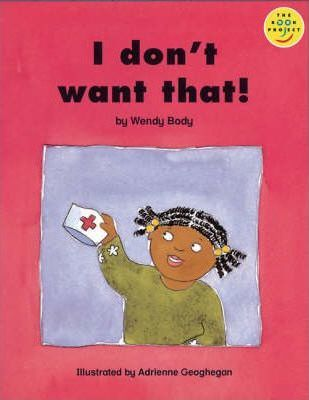 Longman Book Project: Beginner Level 3: Our Play Cluster: I Don't Want That!: Pack of 6