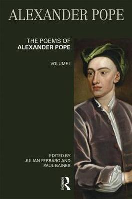 The Poems of Alexander Pope: Volume One