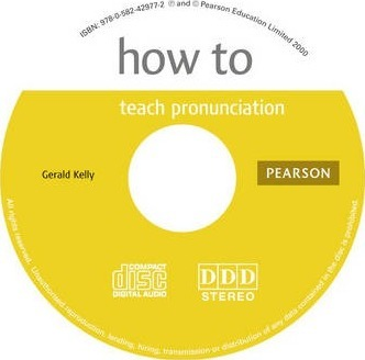 How to Teach Pronunciation: How to Teach Pronunciation Audio CD