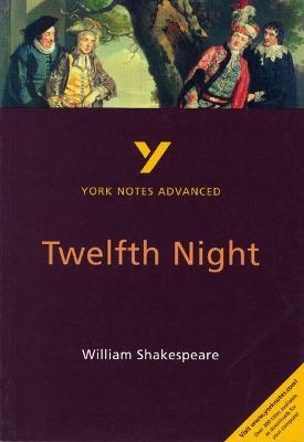 Twelfth Night: York Notes Advanced