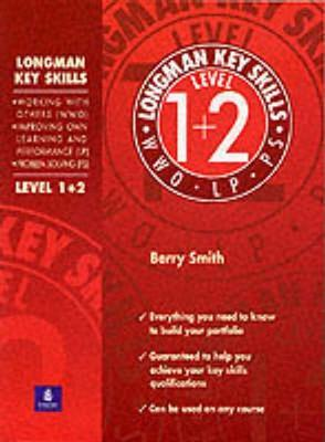 Longman Key Skills:Working with Others (WWO)/Improving Own Learning and Performance (LP)/Problem Solving(PS)