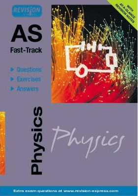 AS Fast-Track (A level Physics)