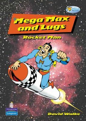 Pelican Hilo Fiction Readers Mega Max and Lugs Rocket Man Years 3 and 4 Fiction