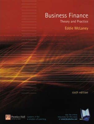 Business Finance:Theory and Practice with A First Course In