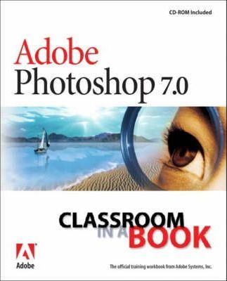 Adobe Photoshop 7.0 Classroom in a Book with 100 Photoshop Tips