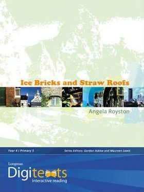 Digitexts: Ice Bricks and Straw Roofs Teachers Book and CDROM