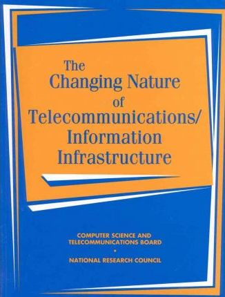 The Changing Nature of Telecommunications/Information Infrastructure