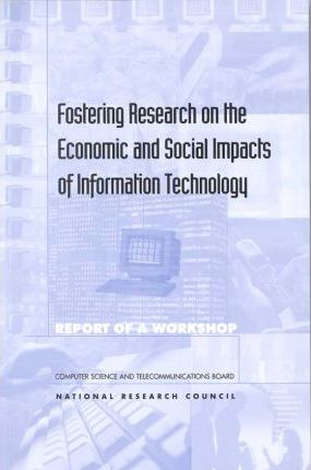 Fostering Research on the Economic and Social Impacts of Information Technology