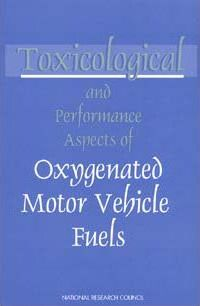 Toxicological and Performance Aspects of Oxygenated Motor Vehicle Fuels