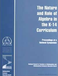 The Nature and Role of Algebra in the K-14 Curriculum
