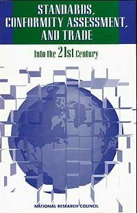 Standards, Conformity Assessment, and Trade into the 21st Century