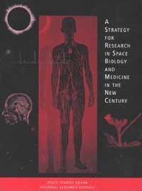 A Strategy for Research in Space Biology and Medicine into the Next Century