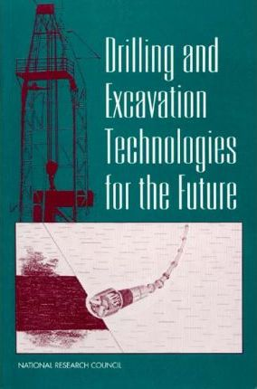 Drilling and Excavation Technologies for the Future