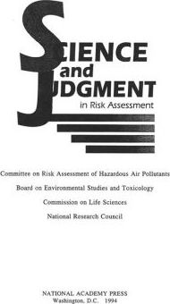 Science and Judgment in Risk Assessment