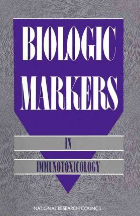 Biologic Markers in Immunotoxicology
