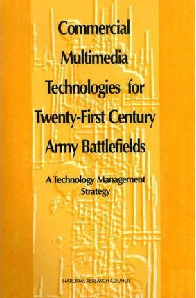 Commercial Multimedia Technologies for Twenty-First Century Army Battlefields
