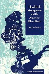 Flood Risk Management and the American River Basin
