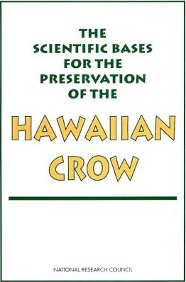 Scientific Bases for the Preservation of the Hawaiian Crow