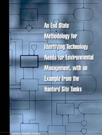 An End State Methodology for Identifying Technology Needs for Environmental Management, with an Example from the Hanford Site Tanks