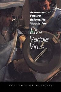 Assessment of Future Scientific Needs for Live Variola Virus