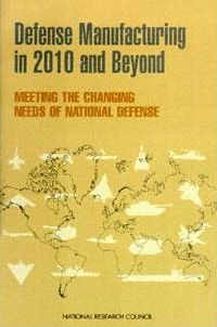 Defense Manufacturing in 2010 and Beyond