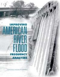 Improving American River Flood Frequency Analyses