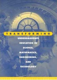 Transforming Undergraduate Education in Science, Mathematics, Engineering, and Technology