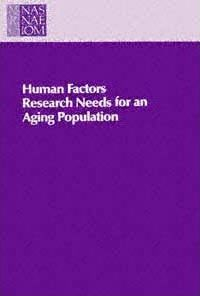 Human Factors Research Needs for an Aging Population