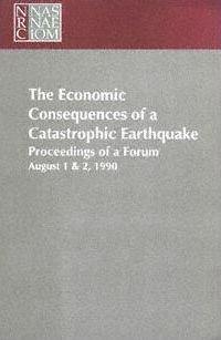 The Economic Consequences of a Catastrophic Earthquake