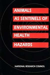 Animals as Sentinels of Environmental Health Hazards