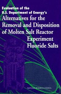 Evaluation of the U.S. Department of Energy's Alternatives for the Removal and Disposition of Molten Salt Reactor Experiment Fluoride Salts