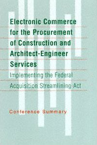 Electronic Commerce for the Procurement of Construction and Architect-Engineer Services