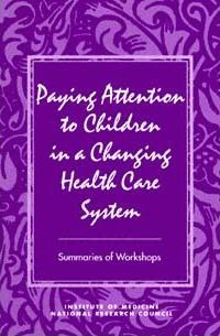 Paying Attention to Children in a Changing Health Care System