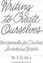 Writing to Create Ourselves