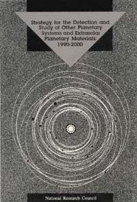 Strategy for the Detection and Study of Other Planetary Systems and Extasolar Planetary Materials, 1990-2000