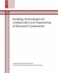 Enabling Technologies for Unified Life-Cycle Engineering of Structural Components
