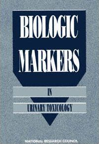 Biologic Markers in Urinary Toxicology