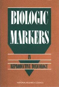 Biologic Markers in Reproductive Toxicology