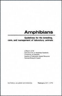 Amphibians: Guidelines for the Breeding, Care, and Management of Laboratory Animals