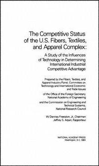 The Competitive Status of the U.S. Fibers, Textiles, and Apparel Complex